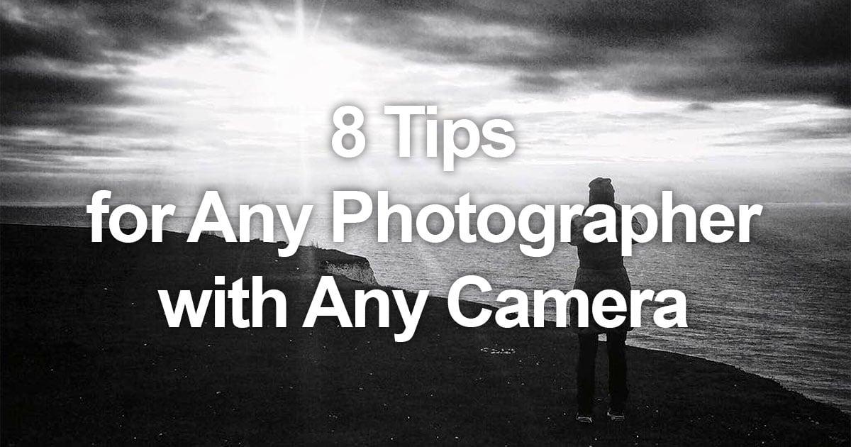 8 Tips for Any Photographer Using Any Camera - PetaPixel (blog)