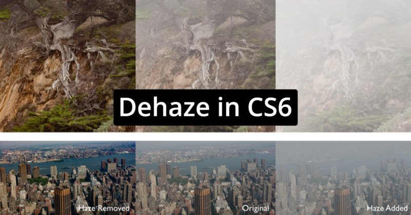 How To Use Photoshop's Dehaze Tool… in CS6