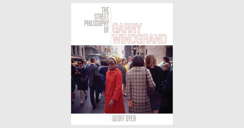 Book Review: 'The Street Philosophy of Garry Winogrand'