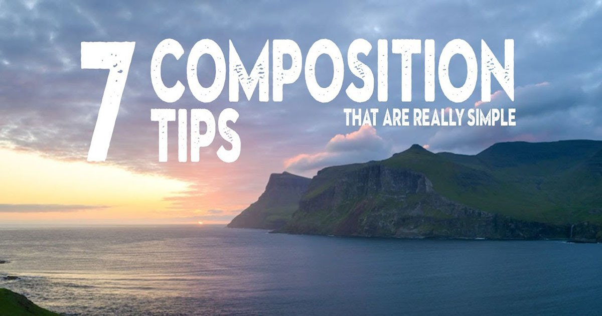 7 Photography Composition Tips That Are Simple to Follow