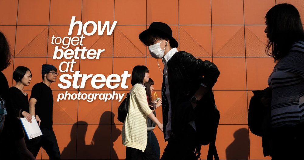 How to Get Better at Street Photography