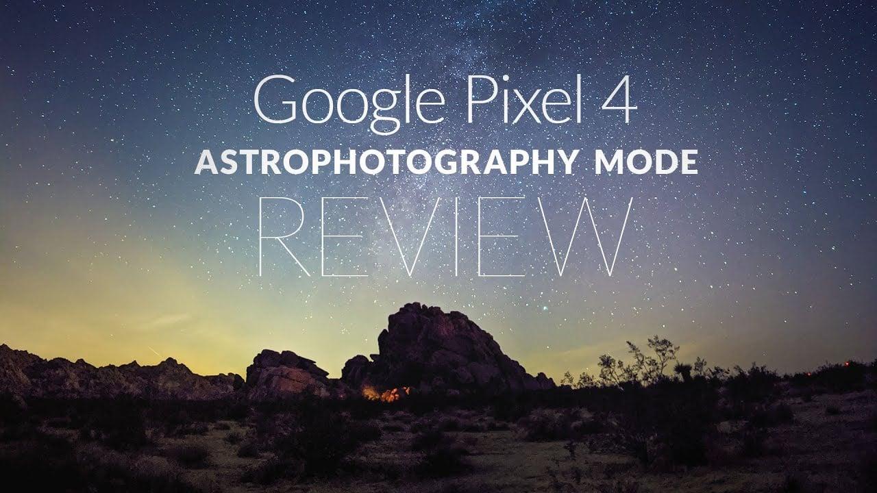 Astrophotographer Reviews the Google Pixel 4's Astro Mode