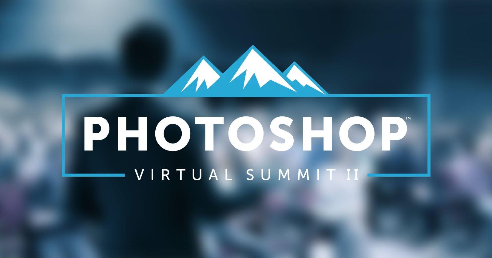 Photoshop Virtual Summit II: 5 Days of Free Photoshop Training by Top Pros
