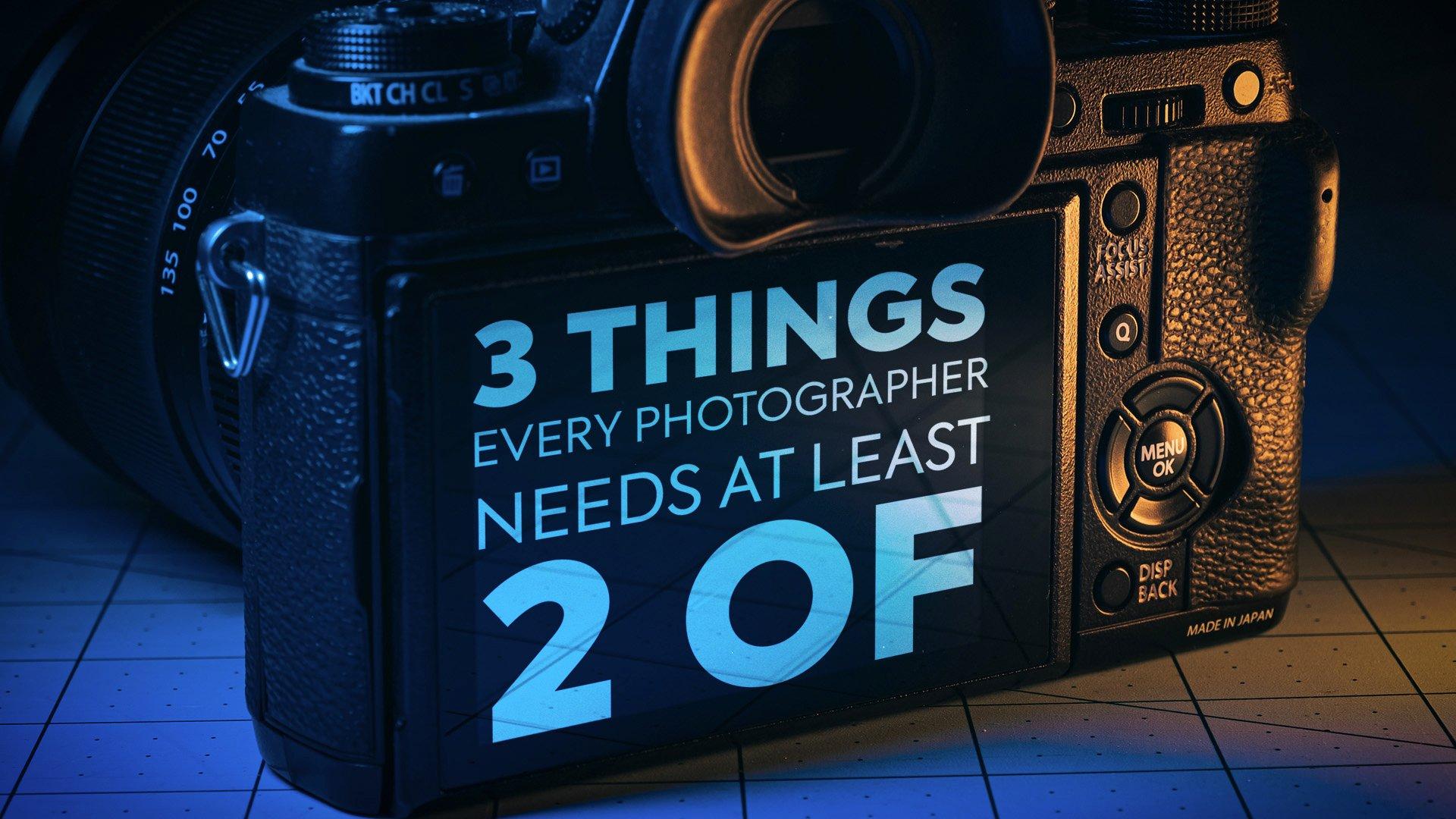 Tre cose che ogni fotografo dovrebbe avere almeno due